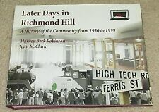 Later Days in Richmond Hill: A History of the Community from 1930 to 1999