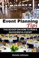Event Planning Tips : The Straight Scoop on How to Run an Successful Event by...