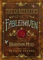Caretaker's Guide to Fablehaven, Hardcover by Mull, Brandon; Dorman, Brandon ...
