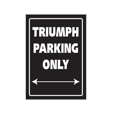 Motorcycle Bike It Novelty Slogan Parking Sign - Triumph Parking Only SIG035 T