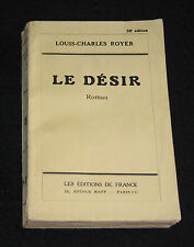 LE DESIR - L-C. ROYER - ROMAN AMOUR LITTERATURE EROTIQUE - Ed. FRANCE EO 1942