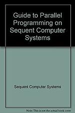 Guide to Parallel Programming by Sequent Computer Co