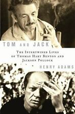Tom and Jack: The Intertwined Lives of Thomas Hart Benton and Jackson Pollock, H