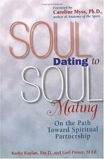 Soul Dating to Soul Mating: On the Path Toward Spiritual Partnership