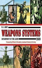U.S. ARMY WEAPONS SYSTEMS  2009 (2008, Paperback)