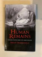 Human Remains : Dissection and Its Histories by Helen Macdonald (Hardcover)