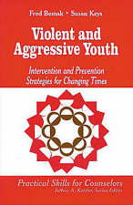 Violent and Aggressive Youth: Intervention and Prevention Strategies for Changi