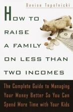 How to Raise a Family on Less Than Two Incomes: The Complete Guide to-ExLibrary