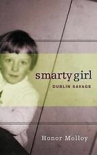 Smarty Girl: Dublin Savage by Honor Molloy (Paperback / softback, 2012)