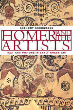 Homer and the Artists: Text and Picture in Early Greek Art by Anthony Snodgrass