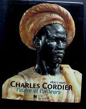 Charles Cordier L'autre et l'ailleurs La martinière 1827-1905 livre 249 pages