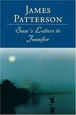 Sam's Letters to Jennifer - Good - Patterson, James - Hardcover