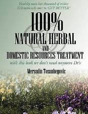 100% Natural Herbal and Domestic Resources Treatment : With this book we...