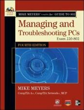 Mike Meyers' CompTIA A+ Guide to 802 Managing and  Mike Meyers' Guide w/cd
