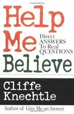Help Me Believe : Direct Answers to Real Questions