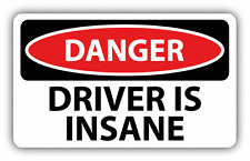 "Danger Driver Is Insane Sign Warning Car Bumper Sticker Decal 6"" x 4"""