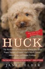 Huck: The Remarkable True Story of How One Lost Puppy Taught a Family--and a Who