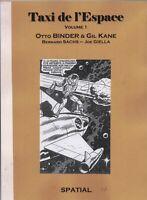 Taxi de l'espace. Tome 1. BINDER & KANE. Spatial n°1. Francis  Valéry 2006