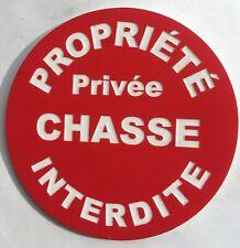 panneau PROPRIÉTÉ PRIVÉE CHASSE INTERDITE signalétique