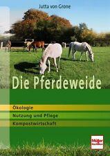 Die Pferdeweide Ökologie Nutzung und Pflege Kompostwirtschaft Ratgeber Buch Book