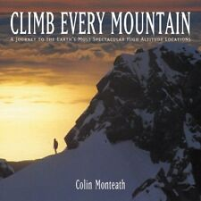Climb Every Mountain: A Journey to the Earths Mos
