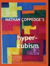 Nathan Coppedge's Hyper-Cubism : Post-Cubist Drawings and Paintings by Nathan...