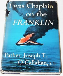 I Was Chaplain on the Franklin - Fr. O'Callahan (1956 HC 1st ed) WWII kamikaze
