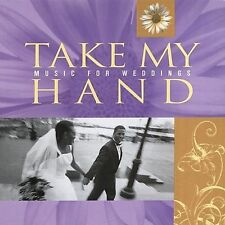 NEW - Take My Hand: Music for Weddings by Various Artists