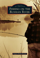 Fishing on the Russian River [Images of America] [CA] [Arcadia Publishing]