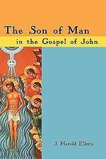 Son of Man in the Gospel of John: By Ellens, J. Harold
