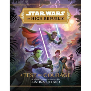 Ireland, Justina - Star Wars The High Republic: A Test of Courage