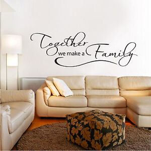 TOGETHER WE MAKE A FAMILY WALL STICKER OPTION 3 VINYL MURAL DECAL TRANSFER