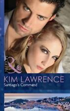 Santiago's Command (Mills & Boon Modern),Kim Lawrence