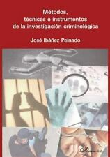 Metodos, Tecnicas e Instrumentos de la Investigacion Criminologica: By Ibanez...