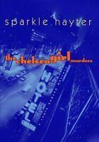 Hayter, Sparkle   The Chelsea Girl Murders   US HCDJ 1st/1st NF