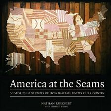 America at the Seams: 50 Stories In 50 States of How Baseball Unites Our Country