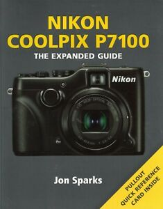 Nikon COOLPIX P7100 - THE EXPANDED GUIDE  User's  manual