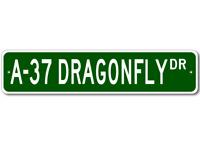 A-37 A37 DRAGONFLY Street Sign - High Quality Aluminum