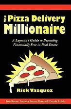 The Pizza Delivery Millionaire: A Layman's Guide to Becoming Financially Free in