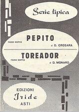 PEPITO  D. Crosara - TOREADOR  D. Monaro # SPARTITO - passo doppio