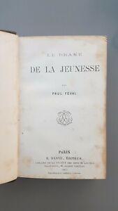 ++ EO 1861 Le drame de la Jeunesse Paul Féval Ouvrage introuvable