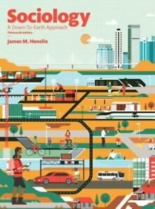 Sociology : A down-To-Earth Approach by James M. Henslin 13th Edition Hardcover