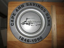 CAPE ANN SAVINGS BANK 1846-1946 SOUVENIR METAL (PEWTER?) PLATE NEW LOOK!
