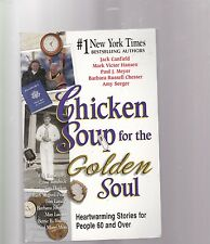 Chicken Soup for the Golden Soul : Heartwarming Stories for People 60 and Over