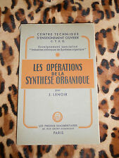 LES OPERATIONS DE LA SYNTHESE ORGANIQUE - J. Lenoir - C.T.E.O., 1950