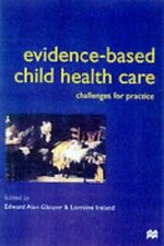 Evidence-based Child Health Care: Challenges for Practice: Challeng... Paperback