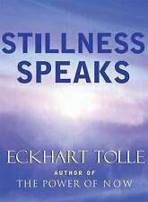 Stillness Speaks by Eckhart Tolle (2003, Hardcover)