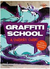 GRAFFITI SCHOOL - A STUDENT GUIDE - GRAFFITI ART TUTORIAL BOOK