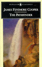The Pathfinder: Or The Inland Sea (Leatherstocking Tale) by Cooper, James Fenim