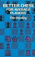 Better Chess for Average Players by Tim Harding (Paperback, 2003)